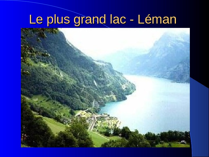 Le plus grand lac - L éman