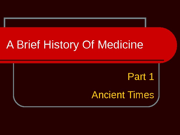 A Brief History Of Medicine Part 1 Ancient Times