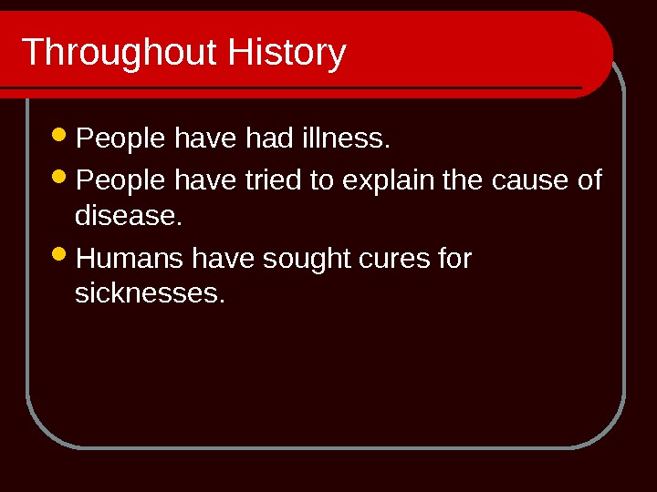 People have had illness.  People have tried to explain the cause of disease.