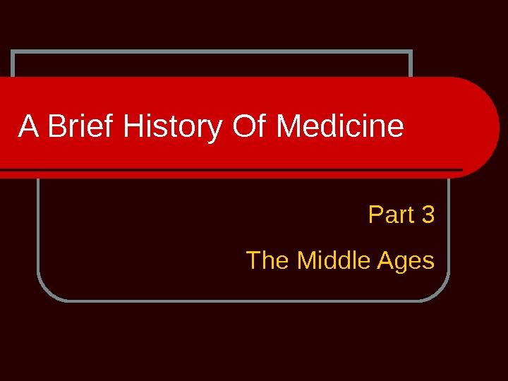 A Brief History Of Medicine Part 3 The Middle Ages
