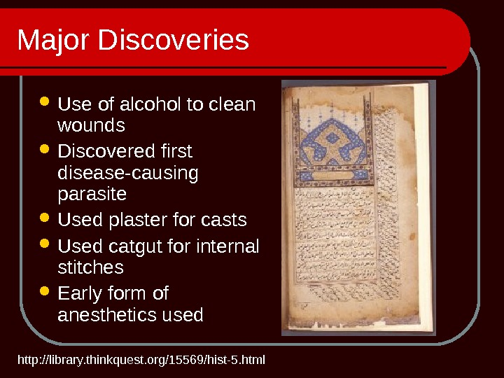 Major Discoveries Use of alcohol to clean wounds Discovered first disease-causing parasite Used plaster for casts