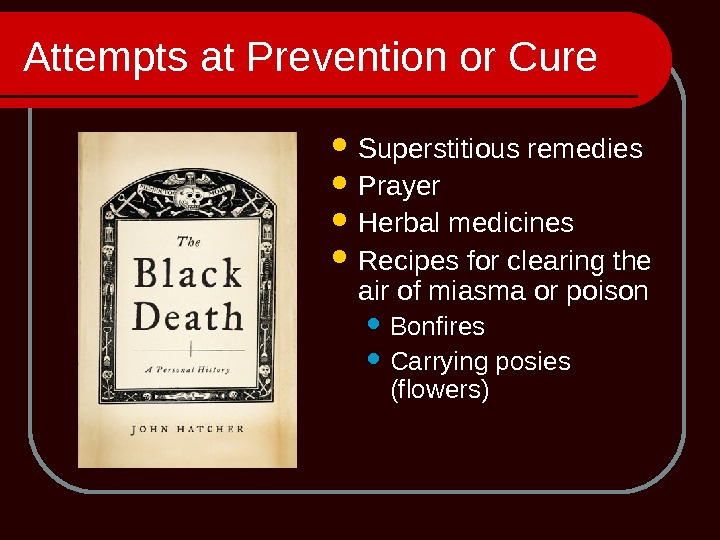 Attempts at Prevention or Cure Superstitious remedies Prayer Herbal medicines Recipes for clearing the air of