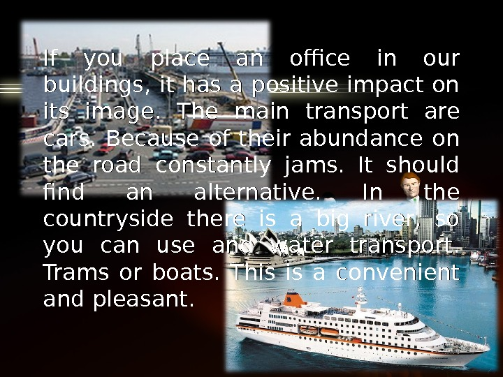 If you place an office in our buildings, it has a positive impact on its image.