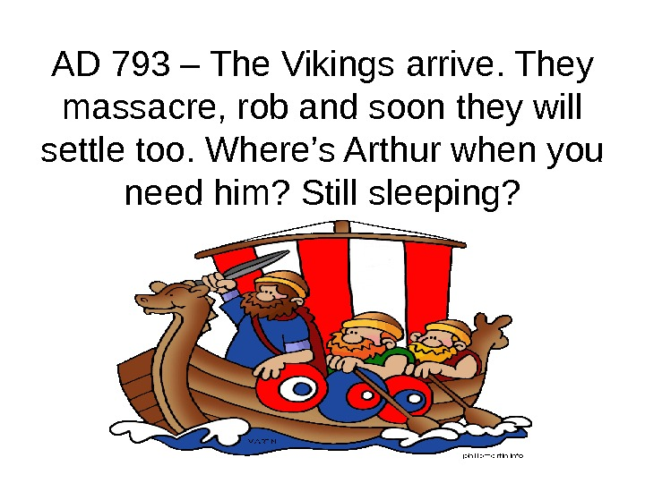 AD 793 – The Vikings arrive. They massacre, rob and soon they will settle too. Where's