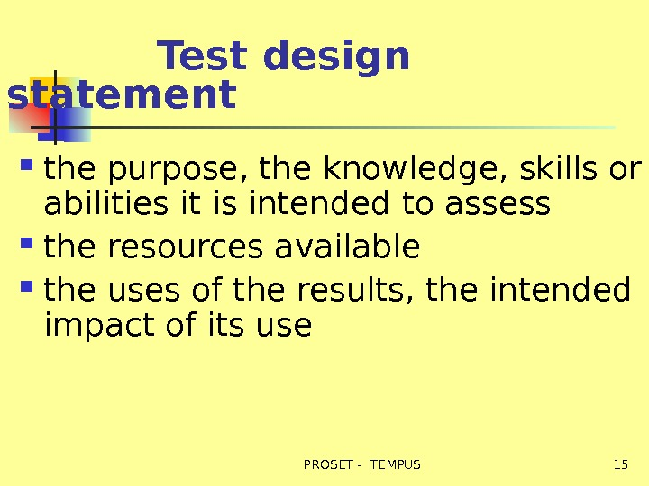 Test design statement the purpose, the knowledge, skills or abilities it is intended