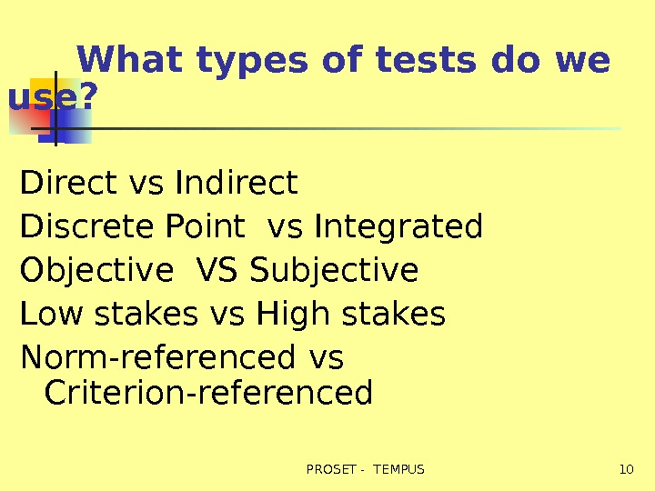 What types of tests do we use? Direct vs Indirect Discrete Point  vs