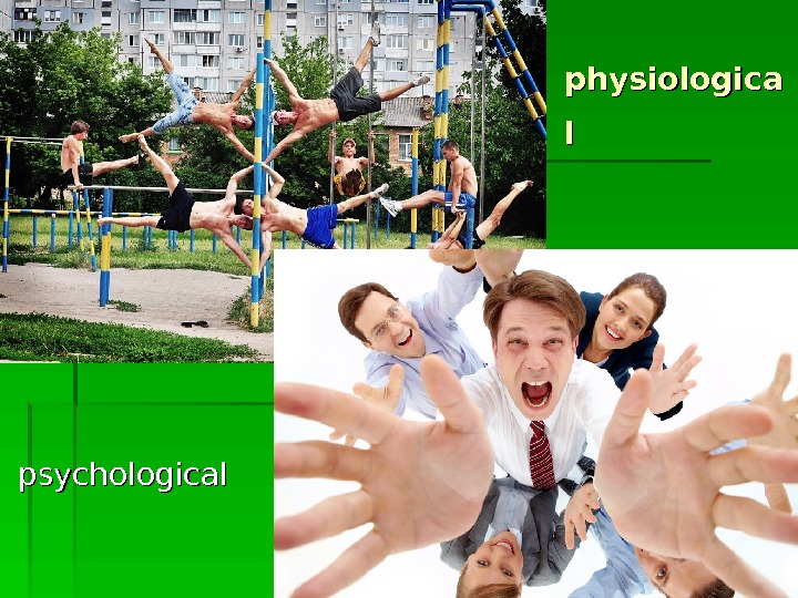 physiologica ll  psychological