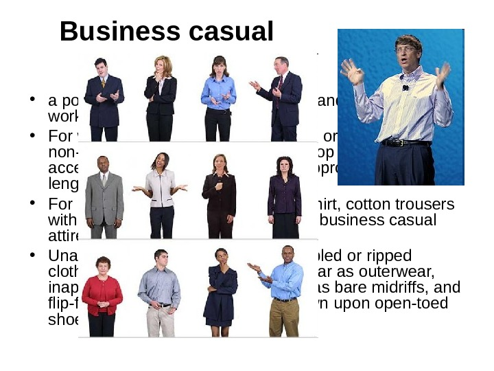 Business casual • a popular dress code in professional and white-collar workplaces in Western