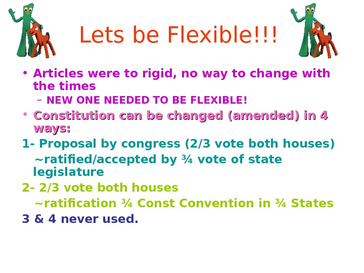 Lets be Flexible!!!  • Articles were to rigid, no way to change with