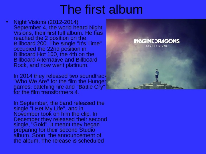The first album  • Night Visions (2012 -2014) September 4, the world heard Night Visions,