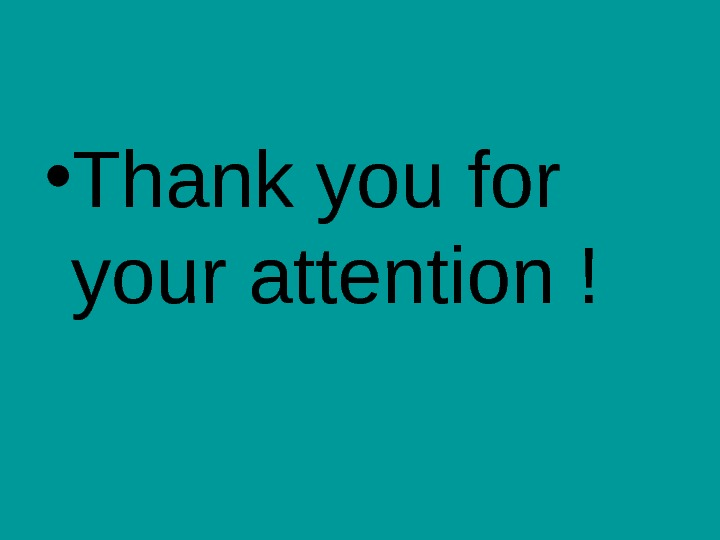 • Thank you for your attention !