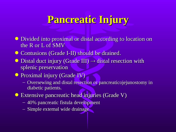 Pancreatic Injury Divided into proximal or distal according to location on the R or L