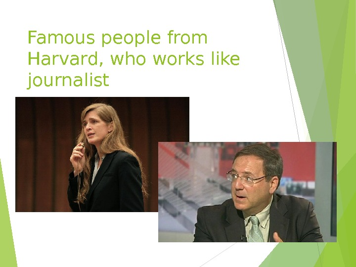 Famous people from Harvard, who works like journalist
