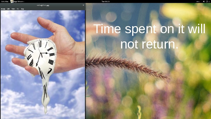 Time spent on it will not return.