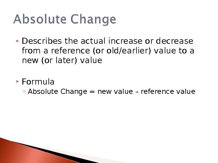 Describes the actual increase or decrease from a reference (or old/earlier) value to a new
