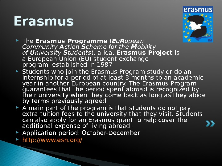 Erasmus The Erasmus Programme ( E u R opean Community A ction S cheme for the