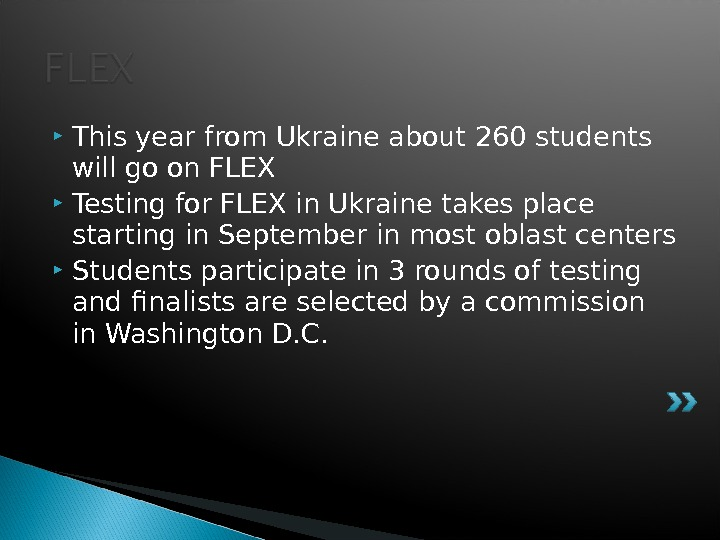 This year from Ukraine about 260 students will go on FLEX Testing for FLEX in