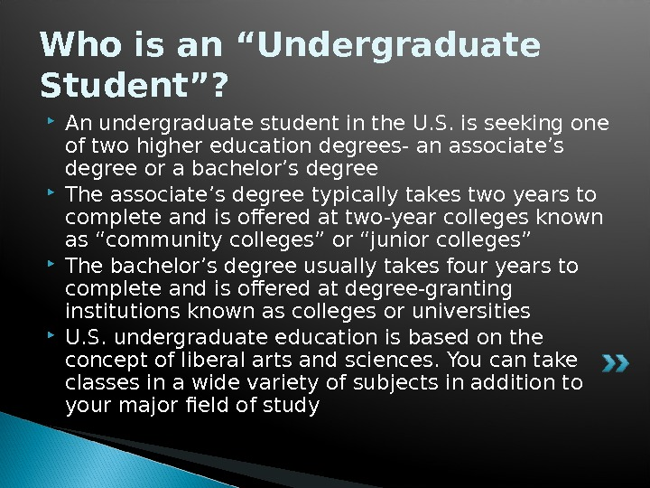 "Who is an ""Undergraduate Student""?  An undergraduate student in the U. S. is seeking one"