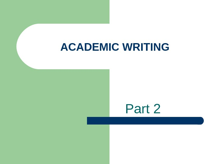 ACADEMIC WRITING Part 2