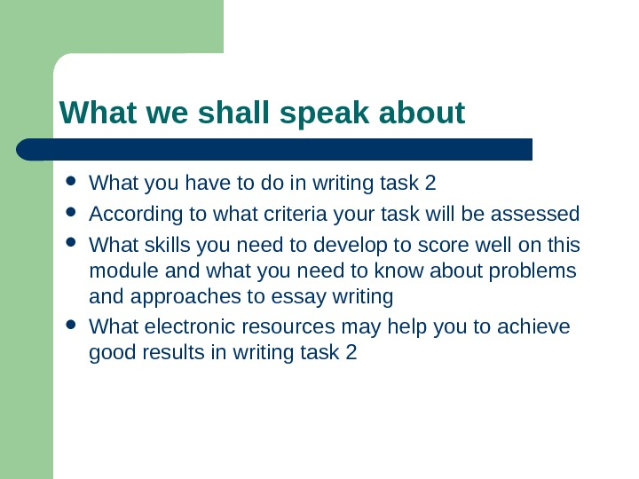 What we shall speak about What you have to do in writing task 2