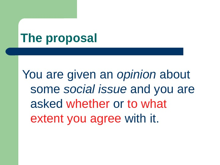 The proposal You are given an opinion  about some social issue and y