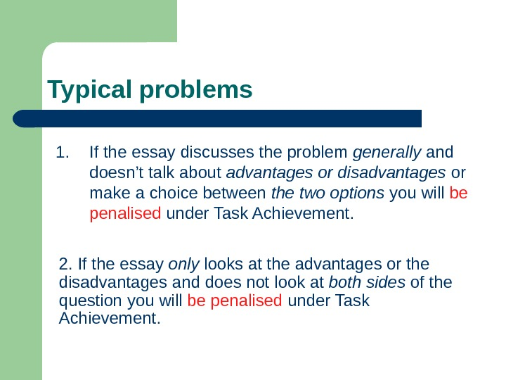Typical problems 1. If t he essay discusses the problem generally and doesn't talk