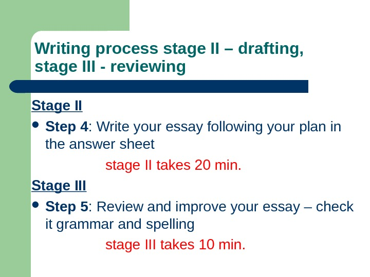 Writing process stage II – drafting,  stage III - reviewing Stage II Step