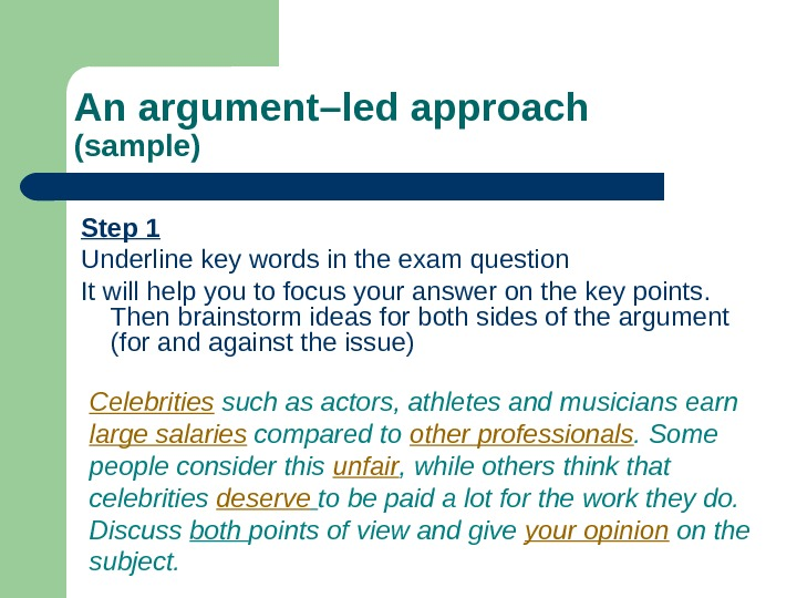 An argument–led approach (sample) Step 1 Underline key words in the exam question It