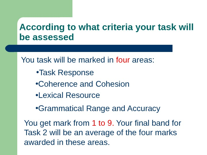According to what criteria your task will be assessed You task will be marked