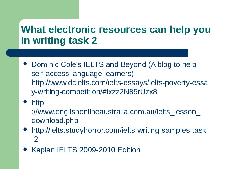 What electronic resources can help you in writing task 2 Dominic Cole's IELTS and