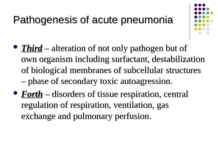 Pathogenesis of acute pneumonia Third – – alteration of not only pathogen but of own organism