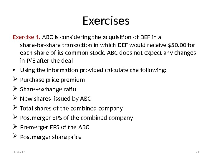 Exercises Exercise 1.  ABC is considering the acquisition of DEF in a share-for-share transaction in