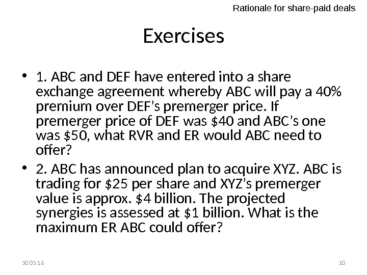 Exercises • 1. ABC and DEF have entered into a share exchange agreement whereby ABC will