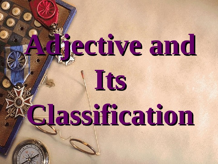 Adjective and Its Classification