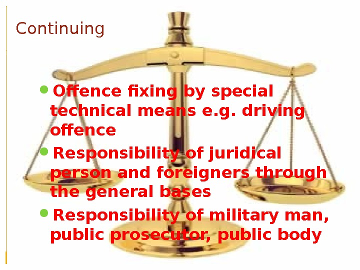 Continuing Offence fixing by special technical means e. g. driving offence Responsibility of juridical person and