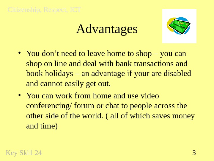 3 Advantages • You don't need to leave home to shop – you can shop