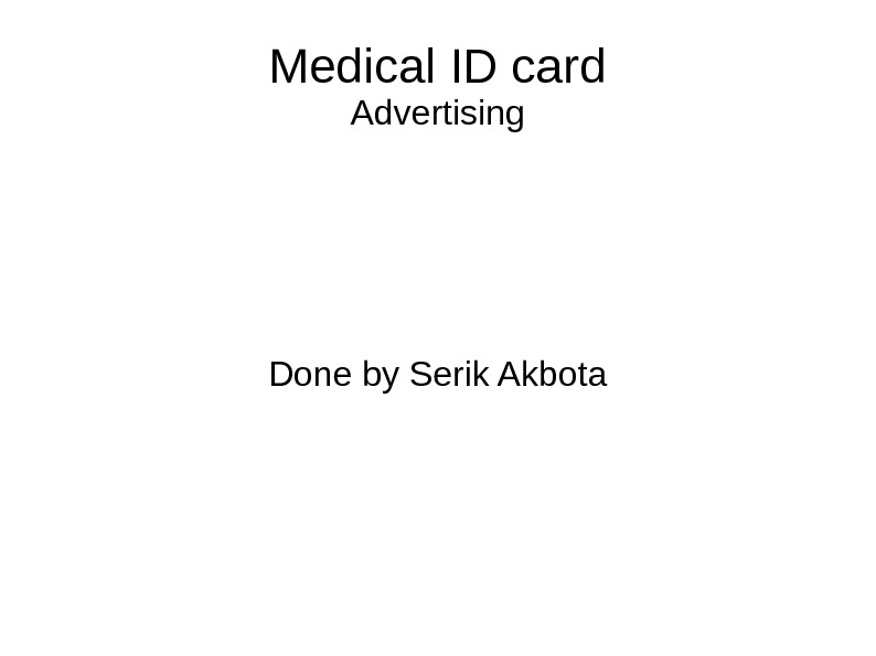 Medical ID card Advertising Done by Serik Akbota