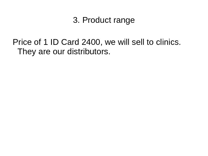 3. Product range  Price of 1 ID Card 2400, we will sell to