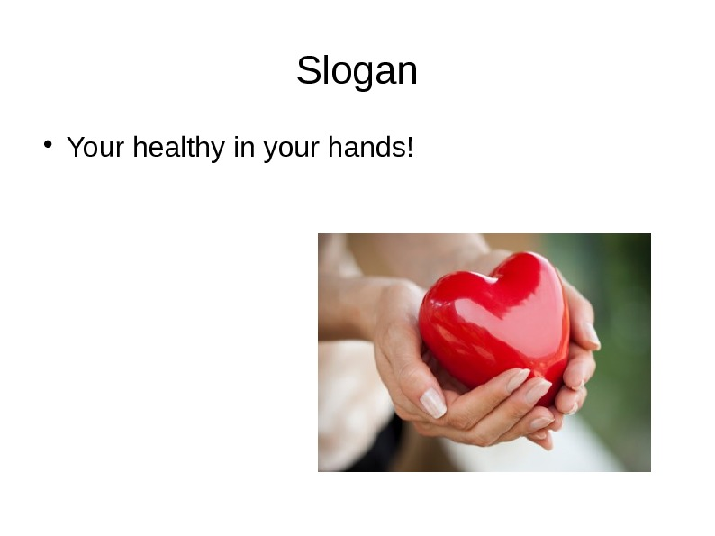 Slogan Your healthy in your hands!