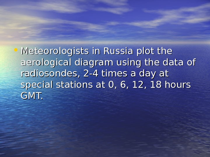 • Meteorologists in Russia plot the aerological diagram using the data of radiosondes, 2