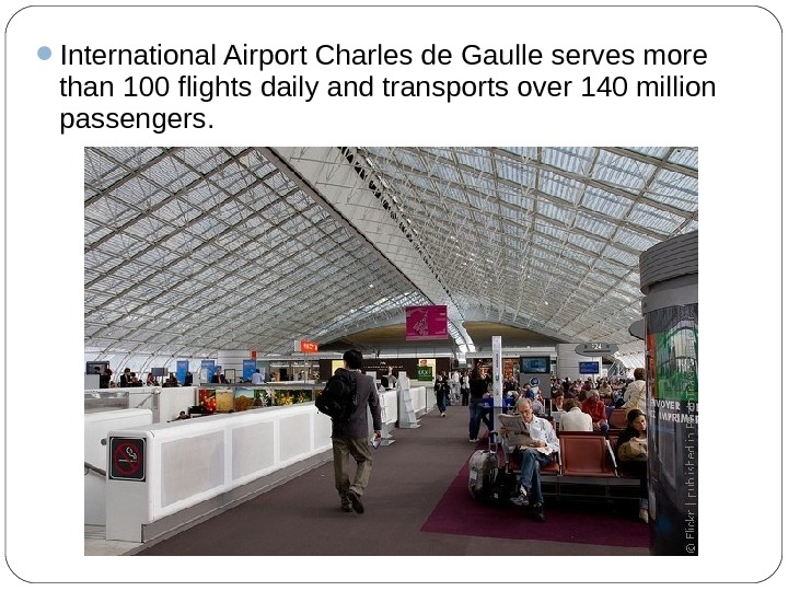 International Airport Charles de Gaulle serves more than 100 flights daily and transports over 140