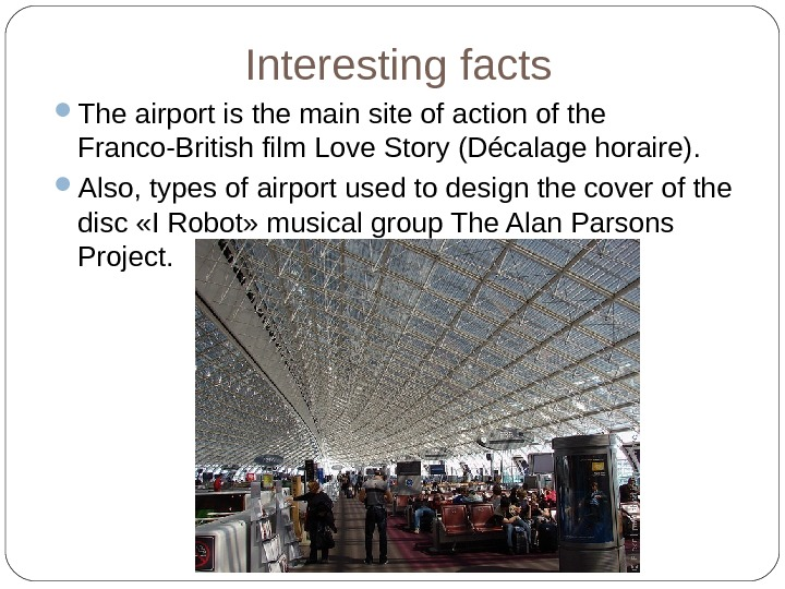 Interesting  facts  The airport is the main site of action of