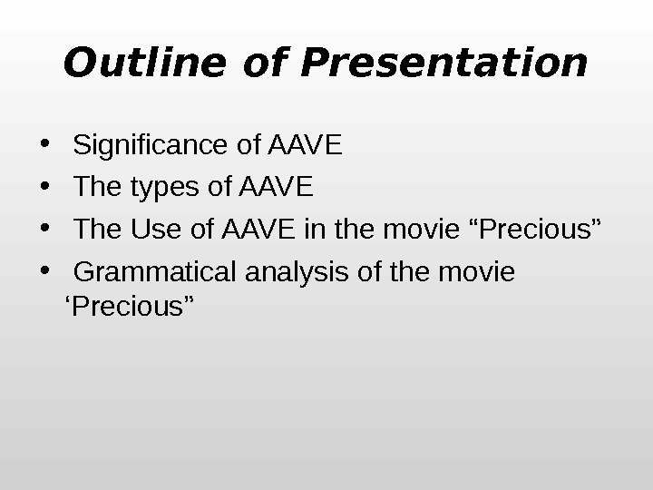 Outline of Presentation •  Significance of AAVE  •  The types of AAVE •