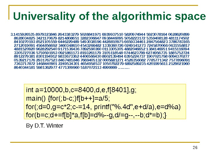 26 Universality of the algorithmic space 3. 1415926535 8979323846 2643383279 5028841971 6939937510 5820974944 5923078164 0628620899 8628034825