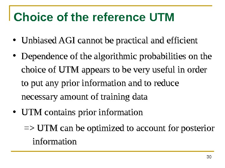 30 Choice of the reference UTM • Unbiased AGI cannot be practical and efficient • Dependence