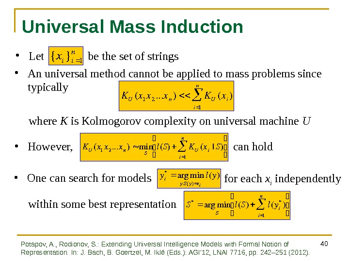 40 Universal Mass Induction • Let    be the set of strings {xi}i 1