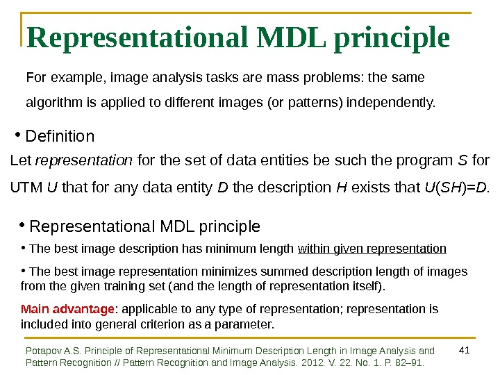 41 Representational MDL principle •  Definition Let representation for the set of data entities be