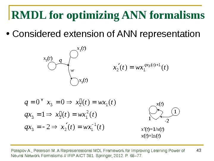 43 RMDL for optimizing ANN formalisms x 3 ( t ) x 1 ( t )