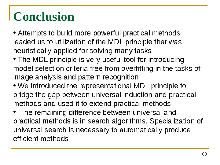 Conclusion 60 •  Attempts to build more powerful practical methods leaded us to utilization of