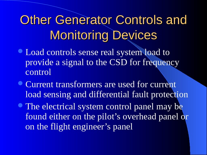 Other Generator Controls and Monitoring Devices Load controls sense real system load to provide a signal